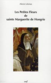 Les petites fleurs de sainte marguerite de hongrie - Couverture - Format classique