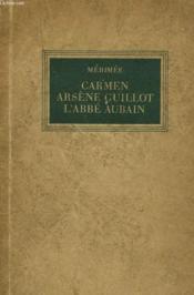 Carmen. Arsene Guillot. L'Abbe Aubain. - Couverture - Format classique