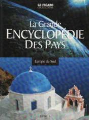 La grande encyclopédie des pays. 1. La grande encyclopédie des pays. Europe du Sud. Volume : Tome 1 - Couverture - Format classique