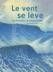 Le vent se lève ; les écrivains racontent la mer - Couverture - Format classique