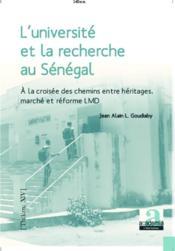 L'université et la recherche au Sénégal à la croisée des chemins ; entre héritages, marché et reforme LMD - Couverture - Format classique