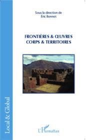 Frontières et oeuvres ; corps et territoires - Couverture - Format classique