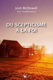 Du scepticisme à la foi - Couverture - Format classique