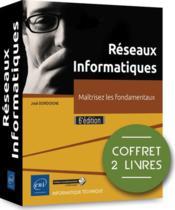 Réseaux Informatiques ; maîtrisez les fondamentaux (6e édition) - Couverture - Format classique