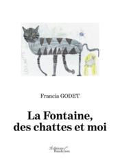 La fontaine, des chattes et moi - Couverture - Format classique