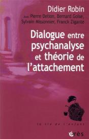 Dialogue entre psychanalyse et théorie de l'attachement - Couverture - Format classique