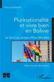 Plurinationalité et vivre bien en Bolivie - Couverture - Format classique