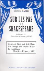 Sur les pas de Shakespeare ; tout est bien qui finit bien, un songe des nuits d'été, la véridique, histoire d'Henry VIII - Couverture - Format classique