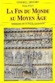 La fin du monde au moyen-âge - Couverture - Format classique