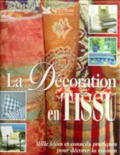 La decoration en tissu : mille idees et conseils pratiques pour decorer la maison - Couverture - Format classique