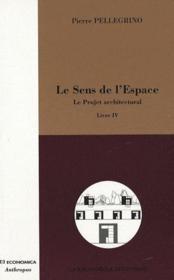 Le Sens De L'Espace T.4 ; Le Projet Achitectural - Couverture - Format classique