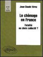 Le Chomage En France Fatalite Ou Choix Collectif ? - Intérieur - Format classique