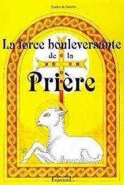 Force Bouleversante De La Priere - Couverture - Format classique