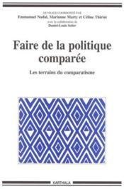 Faire de la politique comparee. les terrains du comparatisme - Couverture - Format classique