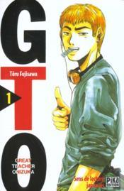 GTO ; great teacher Onizuka T.1 - Couverture - Format classique