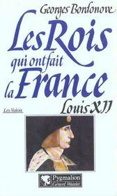 Les rois qui ont fait la France ; les Valois ; Louis XII - Intérieur - Format classique