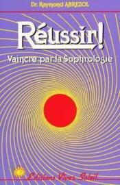 Reussir ! vaincre par la sophrologie (tome 2) - Couverture - Format classique