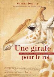 Une girafe pour le roi ou l'histoire de la première girafe de France - Intérieur - Format classique