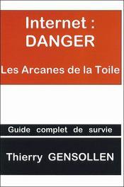 Internet : danger ; les arcanes de la toile - Intérieur - Format classique