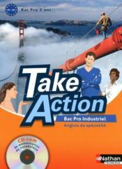 TAKE ACTION ; anglais de spécialité ; bac pro industriel ; livre de l'élève (édition 2010) - Couverture - Format classique