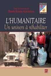 L'humanitaire : un univers a rehabiliter - Couverture - Format classique