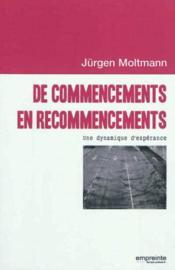 De Commencements En Recommencements : Essai Sur L Esperance Chretienne - Couverture - Format classique