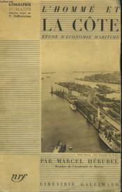L'Homme Et La Cote. Etude D'Economie Maritime. Collection : Geographie Humaine N° 10 - Couverture - Format classique