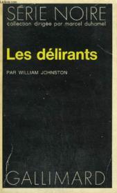 Collection : Serie Noire N° 1693 Les Delirants - Couverture - Format classique