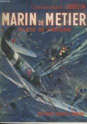 Marin De Metier. Pilote De Fortune. - Couverture - Format classique