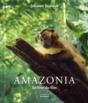 Amazonia ; le livre du film - Couverture - Format classique