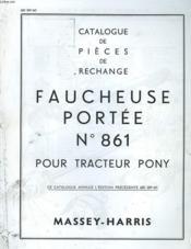 Catalogue Pieces De Rechange Faucheuse Portee N°861 Pour Tractezur Pony - Couverture - Format classique