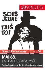 Mai 68, la France paralysée ; de la révolte étudiante à la crise nationale - Couverture - Format classique