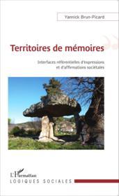 Territoires de mémoires ; interfaces référentielles d'expressions et d'affirmations sociétales - Couverture - Format classique