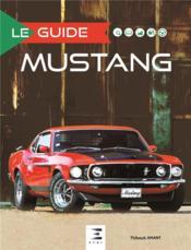 LE GUIDE ; Ford Mustang (édition 2017) - Couverture - Format classique