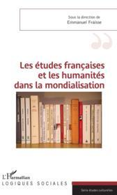 Les études francaises et les humanités dans la mondialisation - Couverture - Format classique