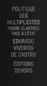 Politique des multiplicités ; Pierre Clastres face à l'état - Couverture - Format classique