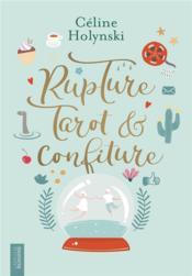 Rupture, tarot et confiture - Couverture - Format classique