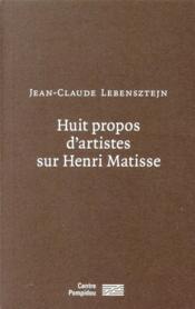 Huit propos d'artistes sur Henri Matisse - Couverture - Format classique