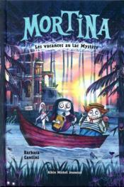 Mortina T.4 ; les vacances au lac Mystère - Couverture - Format classique