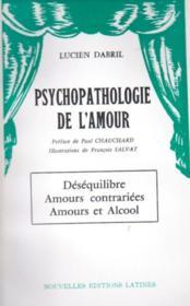 Psychopathologie de l'amour ; déséquilibre, amours contrariées, amours et alcool - Couverture - Format classique