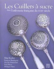 Les cuillers a sucre dans l'orfevrerie francaise du xviii eme siecle ned - Intérieur - Format classique