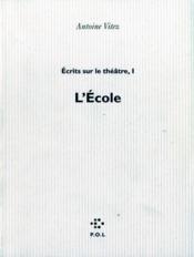 Écrits sur le théâtre t.1 ; l'école - Couverture - Format classique