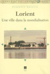 Lorient ; une ville dans la mondialisation - Couverture - Format classique