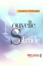 Nouvelle solitude. - Intérieur - Format classique
