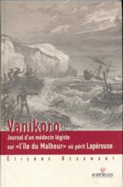 Vanikoro ; journal d'un médecin légiste sur « l'île du Malheur » où périt Lapérouse - Couverture - Format classique