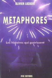 Metaphores - apprenez a creer des histoires qui guerissent - Intérieur - Format classique