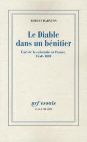 Le diable dans un bénitier ; l'art de la calomnie en France, 1650-1800 - Couverture - Format classique