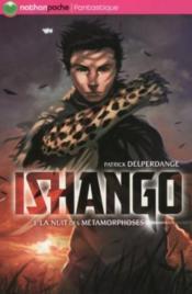 Ishango t.1 l ; la nuit des métamorphoses - Couverture - Format classique