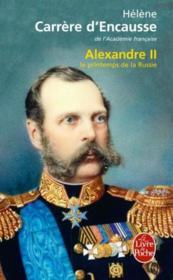 Alexandre II ; le printemps de la Russie - Couverture - Format classique