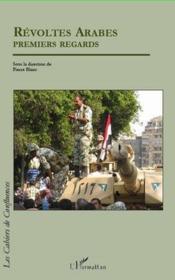 Révoltes arabes ; premiers regards - Couverture - Format classique